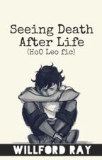 Seeing Death After Life (HoO Leo fic) by WilfordRay