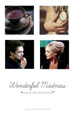 Wonderful Madness » Jefferson Fanfiction by marveloushunterelf