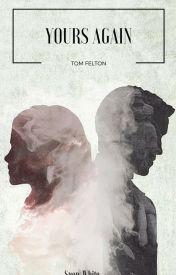 Yours Again (Tom Felton) by snowashley