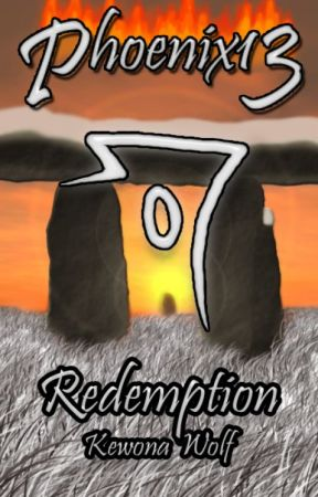 Phoenix13: Redemption (Phoenix13 Book 2) by KewonaWolf