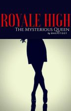 Royale High: The Mysterious Queen by bhepstoot