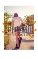 Secrets Kill-Sequel to Truth of a Secret by MENDES_Espinosababe