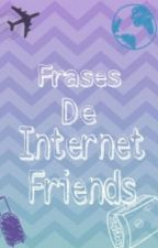 Frases De Internet Friends by Vilokya