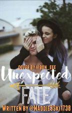 Unexpected Fate by Maddi3Ski1738