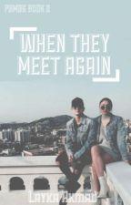 PBMBG Book 2: When They Meet Again #Wattys2016 #Jadine4Jollibee by LaykaxReid