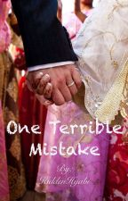 One Terrible Mistake by HiddenHijabi