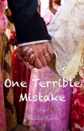 One Terrible Mistake by HiddenHijabi