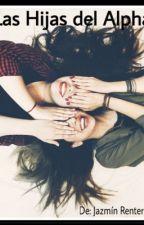 ..Las Hijas del Alpha.. by amanteza