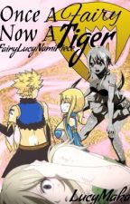 (Fairy tail) Once a fairy now tiger (discontinued) by LucyMaka