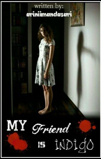 My Friend is Indigo : Raising of Dark Spirit