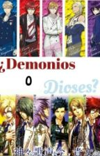 ¿Demonios o Dioses? by Alice-Gehabich