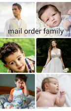 Mail Order family by futuremommy31
