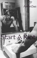 Start A Riot by Ambr0se