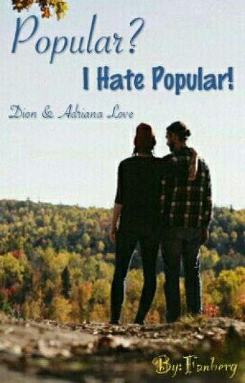 Popular? I Hate Popular!