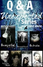 Q & A's for the Unexpected Series and Stand Alone by roxann_season