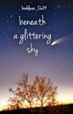 Beneath a Glittering Sky by booklover_2604