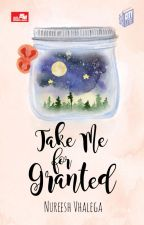 Take Me for Granted (Eternity #1) by Nureesh