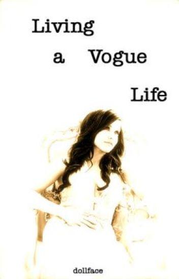 Living A Vogue Life.