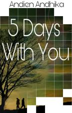 5 Days With YOU by AndienAndhika