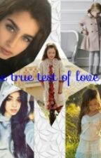 The True Test Of love (Completed) by 12117z