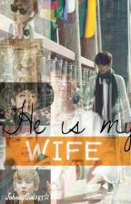 He Is my Wife  シ by JohnnyGirl143