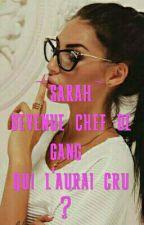 sarah devenue chef de  gang qui l'aurai cru by ssaarraahhll