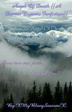 Angel Of Death ((A Darren Espanto Fanfiction)) by GirlMeetsSabrinaCTVK