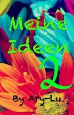 Meine Ideen 2 by Ary-Lu