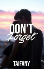Don't Forget .لا تنسي by taifany