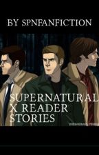 Supernatural X Reader stories by SPNFANCTION