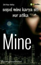 sequel tentang novel mine karya author kece kak siti nur atika by arthemmois