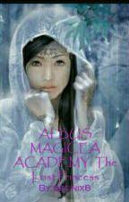 ALBUS MAGICEA ACADEMY: The Lost Princess by deonix8