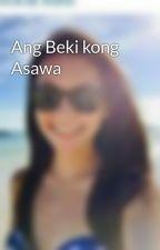 Ang Beki kong Asawa by kathkata