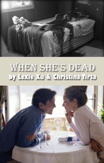 When She's Dead