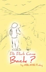 Do Dads Come Back ? by DarkSectorPankajMaur