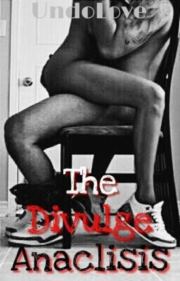 The Divulge Anaclisis