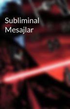 Subliminal Mesajlar by BerkayThePro2002