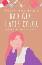 [1] Bad Girl Hate Color by Wellashey