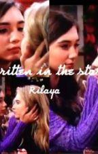 Written In The Stars [Rilaya] by XxGMWfanficsxX