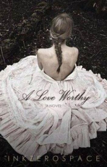 A Love Worthy