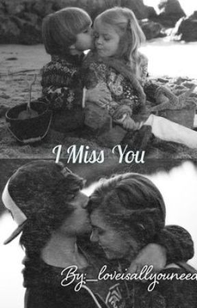 I miss you. by _loveisallyouneed