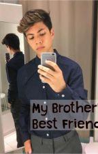 My Brother's Best Friend by karlaarenas2