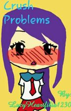 CRUSH PROBLEMS. by Zayrah_Frey_Writes