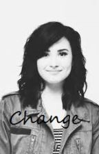 Change (Demi and Selena) by UnstoppableEmotions