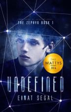 Undefined - The Zephyr Book 1 ? (completed)(#Wattys2016) by EinatSegal