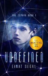 Undefined - The Zephyr Book 1 💎 (completed)(#Wattys2016) by EinatSegal