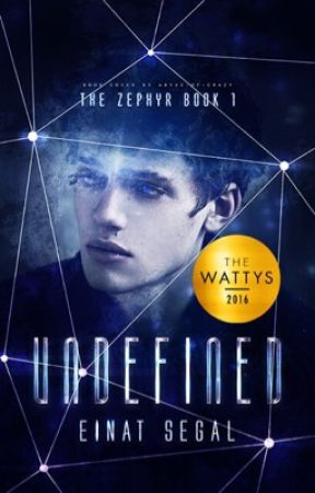 Undefined - The Zephyr Book 1 (completed)(#Wattys2016) by EinatSegal
