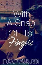 With A Snap Of His Fingers / Joshaya by CRAZYFANGIRL562002