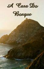 A Casa Do Bosque by thaialexia
