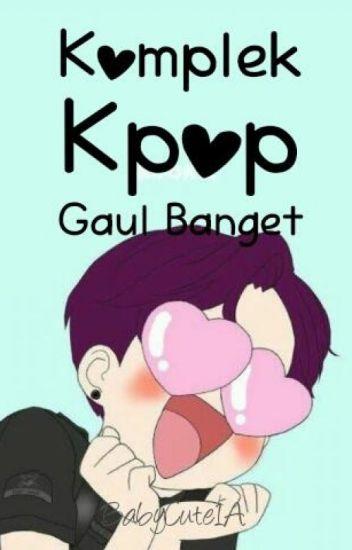 Komplek Kpop (Tamat)